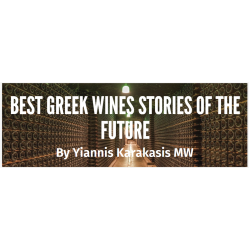 Best Greek Wines Stories of the Future, by Yiannis Karakasis MW